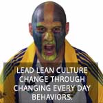 TXM Lean Minute – How to Lead Lean Culture Change through Changing Every Day Behaviors.
