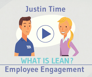 What is Lean – Employee Engagement – Justin Time Episode 1