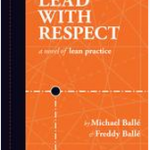 Lead with Respect a novel of Lean practice
