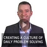 TXM Lean Minute Video – Creating a Culture of Daily Problem Solving