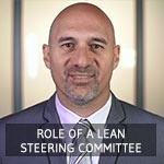 Ron - Role of lean steering committee
