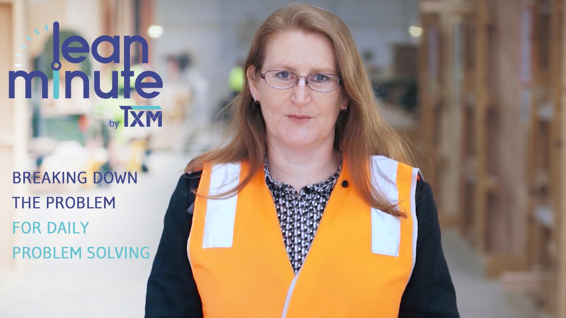 TXM Lean Video – Lean Problem Solving – Breaking Down the Problem for Daily Problem Solving