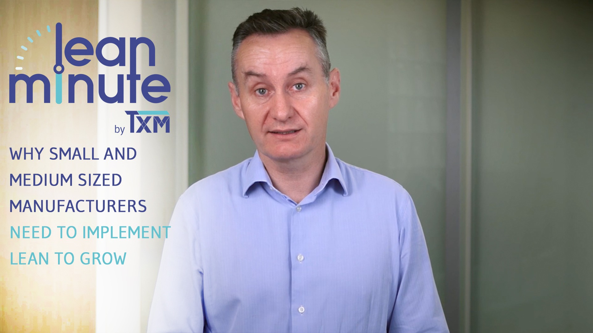 TXM Lean Video – Why Small and Medium Sized Businesses Need to Implement Lean To Grow