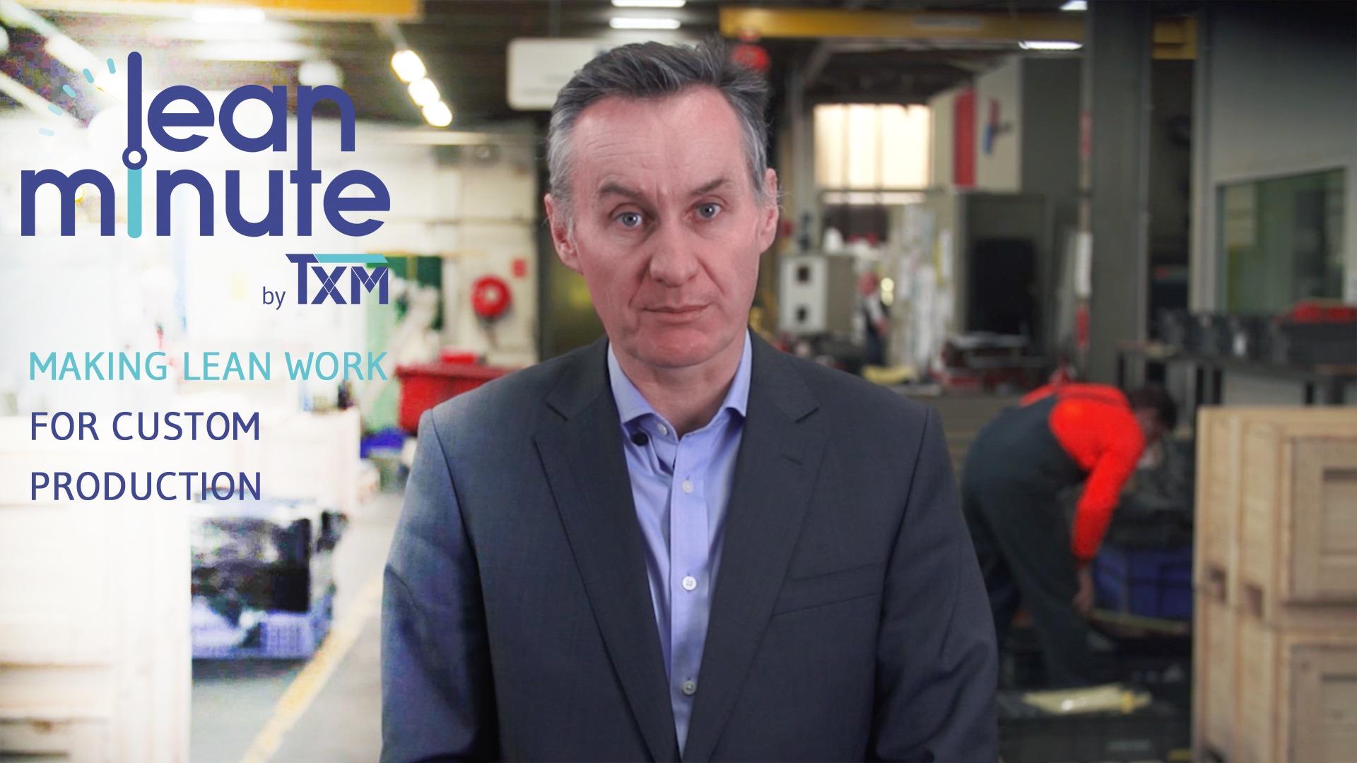 TXM Lean Minute – Making Lean Work In a Jobbing Shop