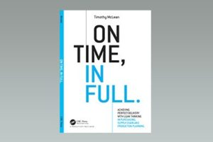 Tim McLean's book, On Time In Full, has provided the inspiration for his articles in US magazines Industry Week and Target