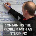 TXM Lean Minute – Containing A Problem With An Interim Fix