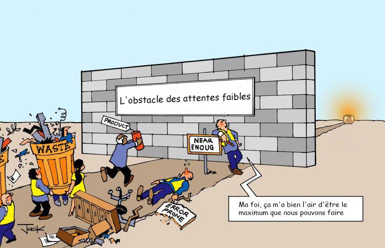 Franchir les quatres gros obstacles en vue d'une culture Lean - 2º Partie - Dépasser des Attentes Trop Faibles